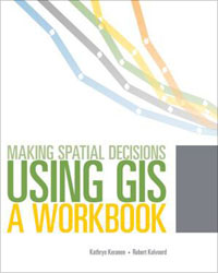 Making Spatial Decisions Using GIS: A Workbook