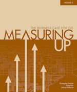 Measuring Up: The Business Case for GIS, Volume 2